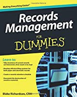 Records Management For Dummies (For Dummies Series)