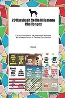 20 Karabash Selfie Milestone Challenges: Karabash Milestones for Memorable Moments, Socialization, Indoor & Outdoor Fun, Training Book 1