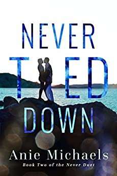 Never Tied Down (The Never Series Book 5) by [Michaels, Anie]