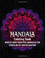Mandala Coloring Book: World's most beautiful mandalas for stress relief and relaxation( Mandala Coloring Book)