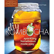 DIY Kombucha: Sparkling Homebrews Made Easy
