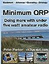 Minimum QRP: Doing more with under five watt amateur radio