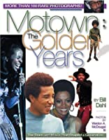 Motown: The Golden Years: The Stars and Music That Shaped a Generation (Music of the Great Lakes)