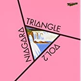 NIAGARA TRIANGLE Vol.2 20th Anniversary Edition