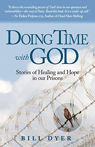 Download Doing Time with God: Stories of Healing and Hope in our Prisons 1619619172
