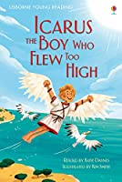 Icarus, The Boy Who Flew Too High (3.1 Young Reading Series One (Red))