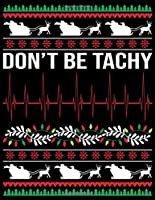 don't be tachy: A No-Stress, Ruled Journal for Adult (Christmas Journal for Teen Girls and Moms,DAD Diary for Tween Girls)
