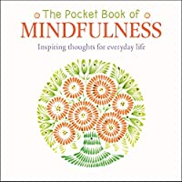 The Pocket Book of Mindfulness: Inspiring Thoughts for Everyday Life