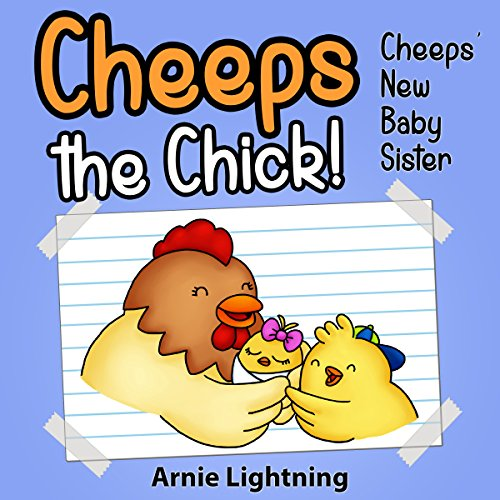 Download Cheeps the Chick: Cheeps' New Baby Sister (English Edition) B00U7LTKNA