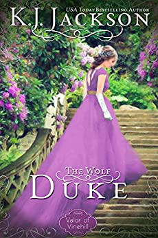 The Wolf Duke: A Valor of Vinehill Novel by [Jackson, K.J.]