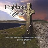 Highland Spirit: Scottish Hymns and Airs on the Bagpipes by Peter Purvis (2013-05-03)