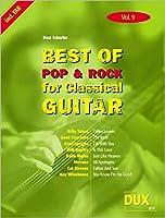 Best of Pop und Rock for Classical Guitar 9: Die Sammlung mit starken Interpreten