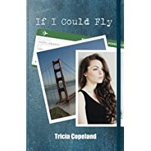 If I Could Fly (Being Me) (Volume 2) by Tricia Copeland (2015-10-27)