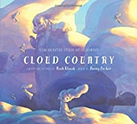 Cloud Country (Pixar Animation Studios Artist Showcase) by Bonny Becker Noah Klocek(2015-11-03)