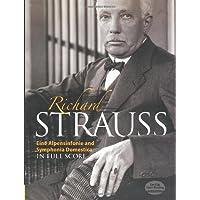 Strauss: Eine Alpensinfonie and Symphonia Domestica in Full Score