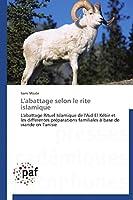 L'Abattage Selon Le Rite Islamique (Omn.Pres.Franc.)
