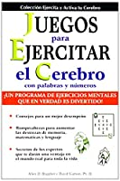 Juegos para ejercitar el cerebro/ Games to Exercise Your Mind (Collection Exercise and Put Your Brain Into Action)