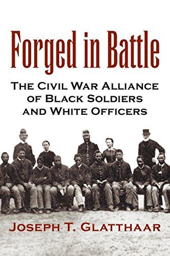 Download Forged in Battle: The Civil War Alliance of Black Soldiers and White Officers 0807125601