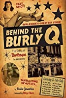Behind the Burly Q: The Story of Burlesque in America [並行輸入品]