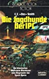 Die Jagdhunde des IPC. ( Science Fiction action).