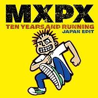 ベスト・オブMXPX~テン・イヤーズ・アンド・ランニング