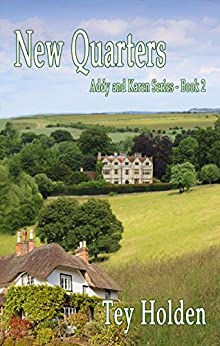 New Quarters: Addy and Karen Series, Book 2 by [Holden, Tey]