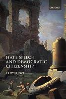 Hate Speech and Democratic Citizenship