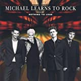 Nothing to Lose by Michael Learns to Rock (1998-03-26)