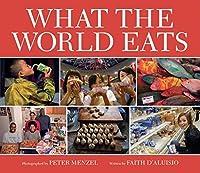 What the World Eats by Faith D'Aluisio(2008-08-01)
