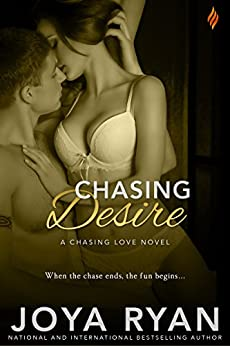 Chasing Desire (Chasing Love series Book 3) by [Ryan, Joya]