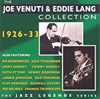 The Joe Venuti & Eddie Lang Collection 1926-33: The Jazz Legends Series