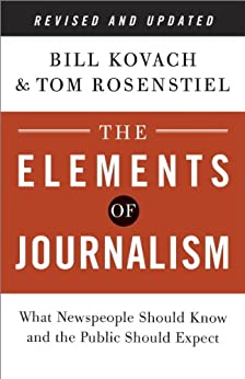 [Kovach, Bill, Rosenstiel, Tom]のThe Elements of Journalism, Revised and Updated 3rd Edition: What Newspeople Should Know and the Public Should Expect