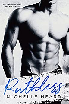 Ruthless (An Enemies To Lovers Novel Book 4) by [Heard, Michelle]