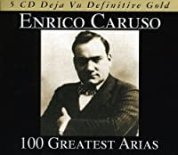 100 Greatest Arias by Enrico Caruso (2007-06-09)