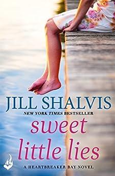 Sweet Little Lies: Heartbreaker Bay Book 1 by [Shalvis, Jill]