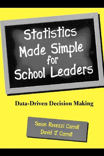 Download Statistics Made Simple for School Leaders: Data-Driven Decision Making (Scarecrow Education Book) 0810843226