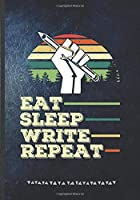 Eat Sleep Write Repeat: Writer Blank Lined Notebook/ Journal, Writer Practical Record. Dad Mom Anniversay Gift. Thoughts Creative Writing Logbook. Fashionable Vintage Look 110 Pages B5