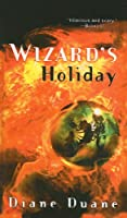 Wizard's Holiday (Young Wizards (Pb))