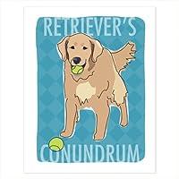 ゴールデンRetreiverアート–Retrievers Conundrum–Popワンちゃん犬アートポスターサイン印刷with面白いことわざ 8 by 10 inches