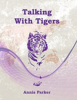 Talking With Tigers by [Parker, Annis]