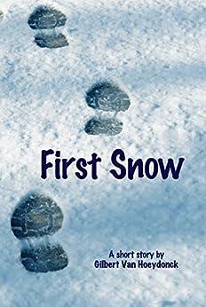 First Snow by [Van Hoeydonck, Gilbert]