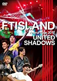 Arena Tour 2017 -UNITED SHADOWS- [DVD] - FTISLAND