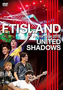 Arena Tour 2017 -UNITED SHADOWS- [DVD]