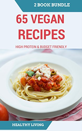 VEGAN: DUMP DINNER: 65 Vegan Recipes for Beginners on a Budget and High Protein Cookbook (One pot, Slow Cooker, Raw Food, Vegetarian) (English Edition)