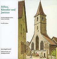 Stifter, Kuenstler und Juristen: Fuenf Persoenlichkeiten der Laufer Geschichte
