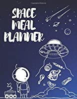 Space Meal Planner  Cookbook Calendar and Day Menu Organizer    Daily Recipes Book with Shopping List Make Your Own Meal Plan for Healthy Meals   55 Week Healthy Food Diet with Easy Calendar to Planning Meals  Meal Planner: Food Planner for 1 Year