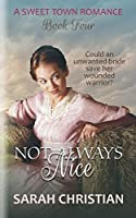 Not Always Nice (Sweet Town Clean Historical Western Romance)