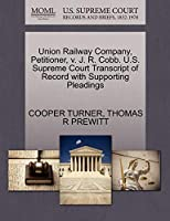 Union Railway Company, Petitioner, V. J. R. Cobb. U.S. Supreme Court Transcript of Record with Supporting Pleadings