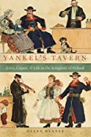Yankel's Tavern: Jews Liquor and Life in the Kingdom of Poland [並行輸入品]