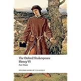 Henry VI Part Three (The Oxford Shakespeare; Oxford World's Classics)
